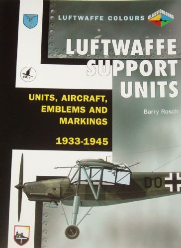 Luftwaffe Support Units - Units Aircraft Emblems and Markings 1933-1945, by Barry Rosch